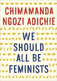 We Should All Be Feminists - Adichie